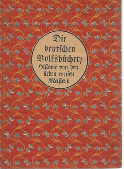 Benz, Richard (Herausgeber): Die sieben weisen Meister. (= Die deutschen Volksbücher, herausgegeben und mit Vorwort von Richard Benz).