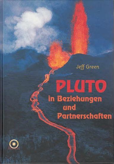 Green, Jeff: Pluto in Beziehungen und Partnerschaften.