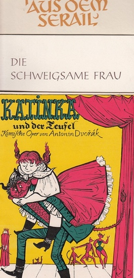 """Lortzing, Albert ; Dvorak, Antonin ; Strauss, Richard ; Mozart. -Komische Oper Berlin. Generalintendant- Hrsg.: Zar und Zimmermann ; """"Katinka und der Teufel"""" ; """"Die schweigsame Frau"""" ; """"Die Entführung aus dem Serail"""". Komi..."""