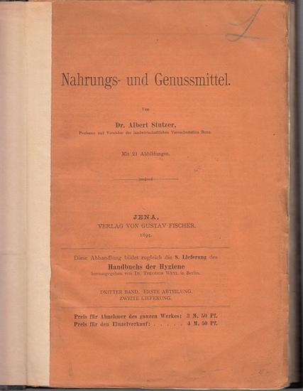 Stutzer, Albert: Nahrungs- und Genussmittel. (= 8. Lieferung des Handbuchs der Hygiene, hrsgg. von Theodor Weyl. Dritter Band, Erste Abteilung, zweite Lieferung). 0
