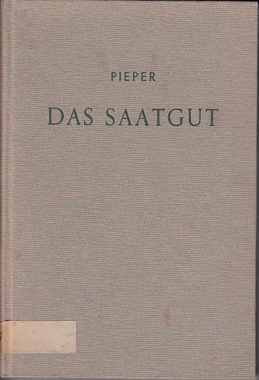 Pieper, Hermann: Das Saatgut : Ein Handbuch für Landwirte, landwirtschaftliche Berater, Organisationen und Behörden, Saatguthändler und landwirtschaftliche Genossenschaften.
