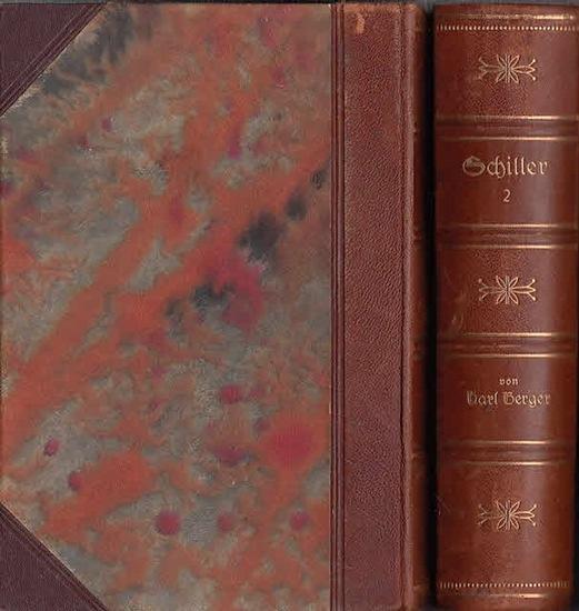 Schiller, Friedrich. - Berger, Karl: Schiller - Sein Leben und seine Werke. Kpl. In 2 Bänden.