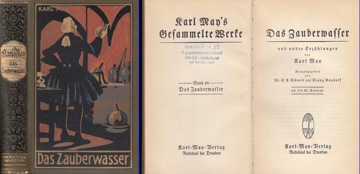 May, Karl: Das Zauberwasser und andre Erzählungen. Hrsg. von E. A.Schmid und Franz Kandolf. Karl May's Gesammelte Werke Band 48.