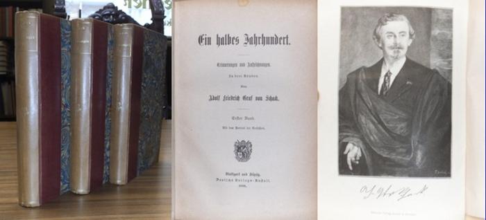 Schack, Adolf Friedrich von : Ein halbes Jahrhundert. Erinnerungen und Aufzeichnungen. Komplett in 3 Bänden.