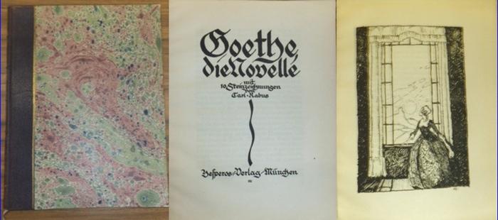 GOETHE, Johann Wolfgang von / Carl Rabus: Die Novelle. Mit 10 Steinzeichnungen von Carl Rabus.