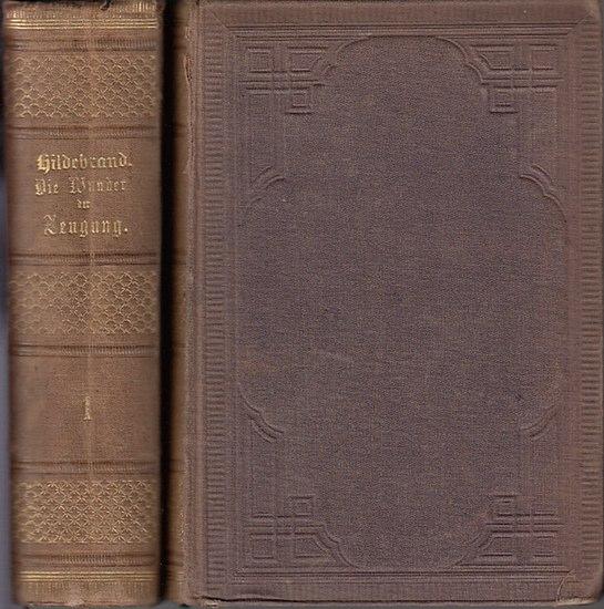 Hildebrand, F.G.K.Dr. : Die Wunder der Zeugung. Eine populäre Physiologie. 1.Band : Bogen 1-69. 2.Band : Bogen 70.138. - 2 Bände.