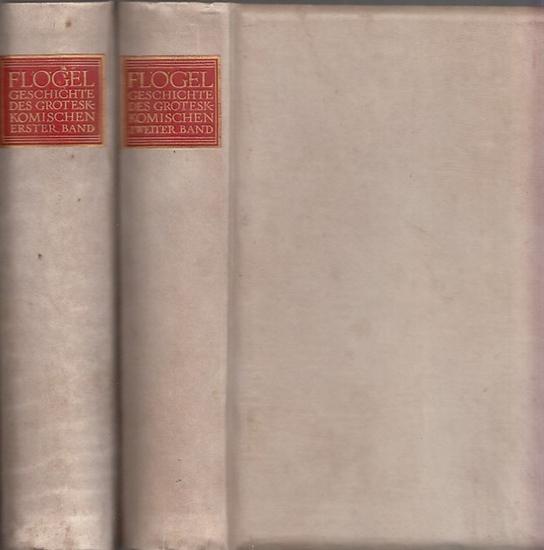 Flögel, Karl Friedrich. - Bauer, Max (Hrsg.): Geschichte des Grotesk-Komischen. Ein Beitrag zur Geschichte der Menschheit. Nach der Ausgabe von 1788 neu bearbeitet und herausgegeben von Max Bauer. ...