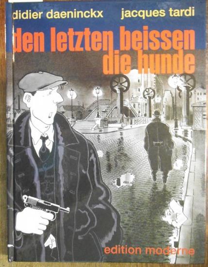 Daeninckx, Didier / Tardi, Jacques: Den Letzten beissen die Hunde.