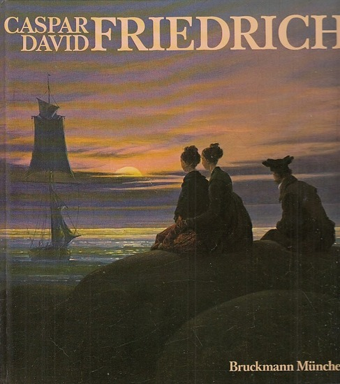 Friedrich, Caspar David. - Traeger, Jörg (Hrsg.): Caspar David Friedrich.