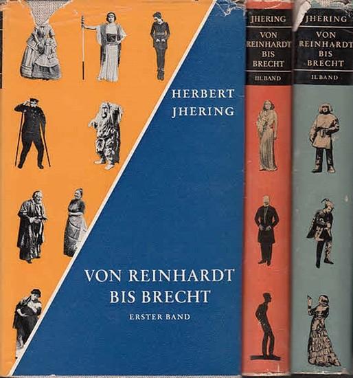 Jhering, Herbert: Von Reinhard bis Brecht : Vier Jahrzehnte Theater und Film. Kpl. In 3 Bdn.