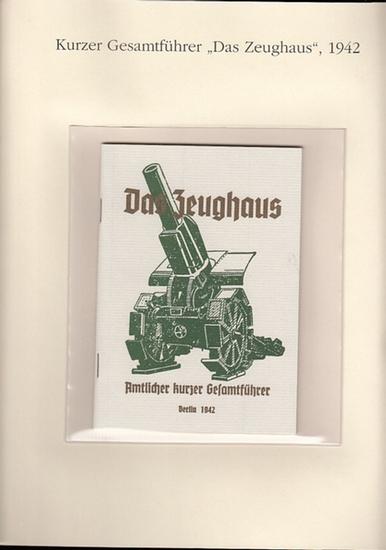 BerlinArchiv herausgegeben von Hans-Werner Klünner und Helmut Börsch-Supan.- (Hrsg.): Das Zeughaus. Amtlicher kurzer Gesamtführer 1942. ( = Lieferung BE 01263 aus Berlin-Archiv hrsg.v. Hans-Werner Klünner und Helmut Börsch-Supan).