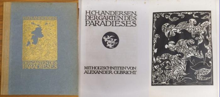 Andersen, Hans Christian / Alexander Olbricht (Illu.): Der Garten des Paradieses.
