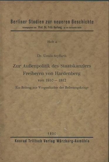Seyffarth, Ursula: Zur Außenpolitik des Staatskanzlers Freiherrn von Hardenberg von 1810 - 1812. Ein Beitrag zur Vorgeschichte der Befreiungskriege. (= Berliner Studien zur neueren Geschichte, Heft 4).