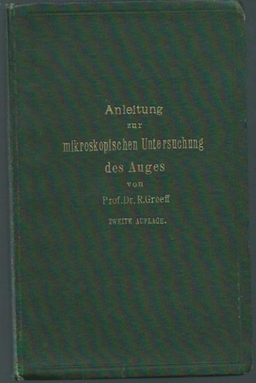 Greef, R.: Anleitung zur mikroskopischen Untersuchung des Auges. Mit Vorworten.