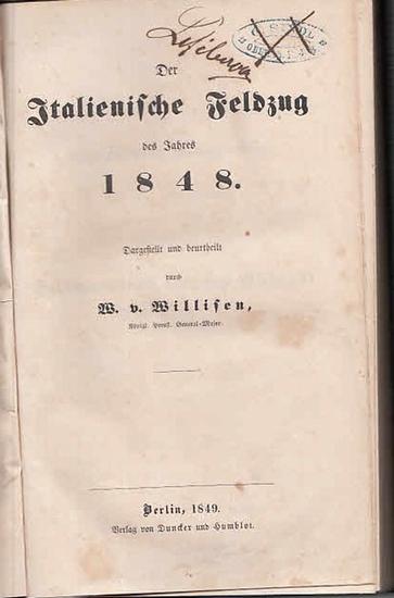 Willisen, W.V. (Königl. Preuß. General-Major): Der Italienische Feldzug des Jahres 1848. (= Theorie des großen Krieges. Dritter Theil).