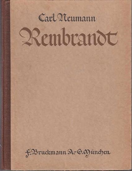 Rembrandt Harmenszoon van Rijn. - Neumann, Carl: Rembrandt. Kpl. in 2 Bdn.