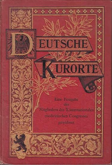 Lassar, Oscar (Hrsg.): Deutsche Kurorte : Eine Festschrift für die Mitglieder des X. internationalen medicinischen Congresses im Auftrage der Mitarbeiter herausgegeben.