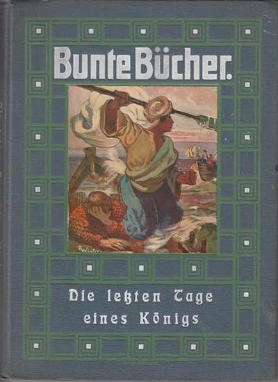 Hartmann, Moritz: Die letzten Tage eines Königs : Historische Novelle. (=Bunte Bücher).
