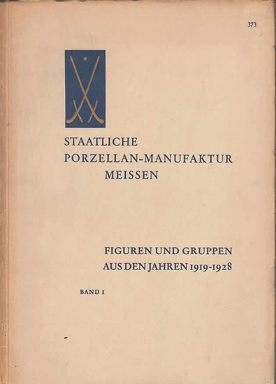 Meissener Porzellan / Meissner Porzellan: Staatliche Porzellan-Manufaktur Meissen. Übersicht der figürlichen Erzeugnisse aus den Jahren 1919-1928. Band 1+2, Nr. 373 + 374. 2 Hefte.