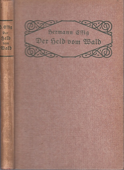 Essig, Hermann : Der Held vom Wald. Schauspiel in fünf Aufzügen.