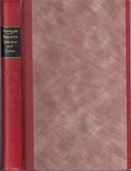 Honegger, J. J. : Russische Literatur und Cultur : Ein Beitrag zur Geschichte und Kritik derselben.