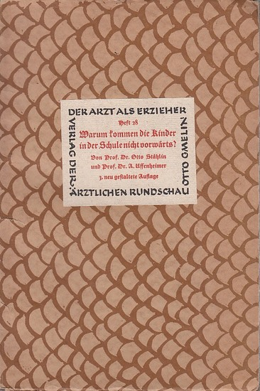 Stählin, Otto / Uffenheimer, Albert: Warum kommen die Kinder in der Schule nicht vorwärts?