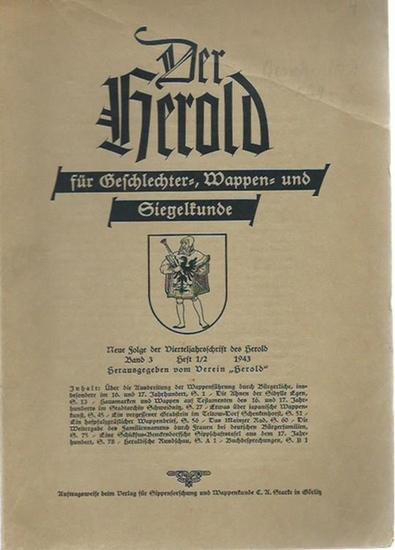 Herold, Der. - Der Herold für Geschlechter-, Wappen- und Siegelkunde. Neue Folge der Vierteljahresschrift des Herold Band 3, Heft 1/2, 1943.