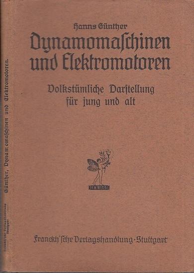 Günther, Hanns: Dynamomaschinen und Elektromotoren ( Der elektrische Strom. Bd. III). Technische Plaudereien. Wie unsere Maschinen arbeiten Teil I.