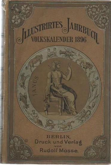 Illustriertes Jahrbuch. - Volkskalender Illustrirtes Jahr-Buch. Volks-Kalender für das Jahr 1896.