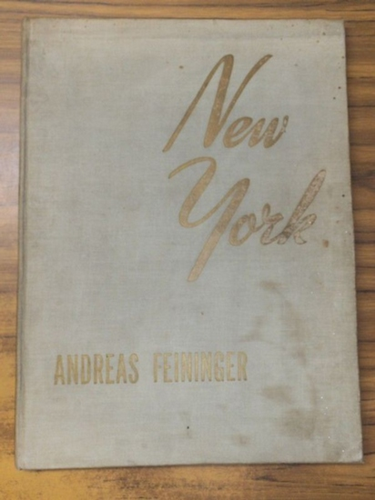 Feininger, Andreas (Photographer / John Erskine (Introduction) / Jacquelyn Judge (Text): New York. Photographs by Andreas Feininger. With an introduction by John Erskine. Picture Text by Jacquelyn Judge.