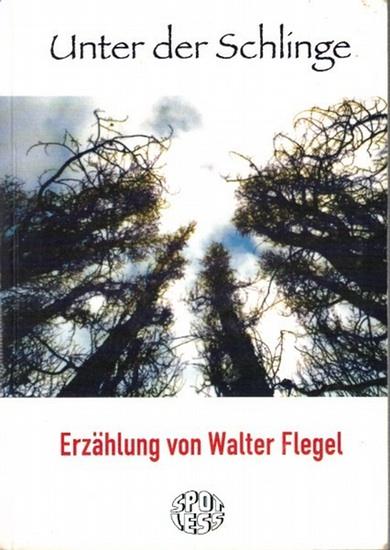 Flegel, Walter: Unter der Schlinge. Erzählung. (Spotless-Reihe Nr. 156).
