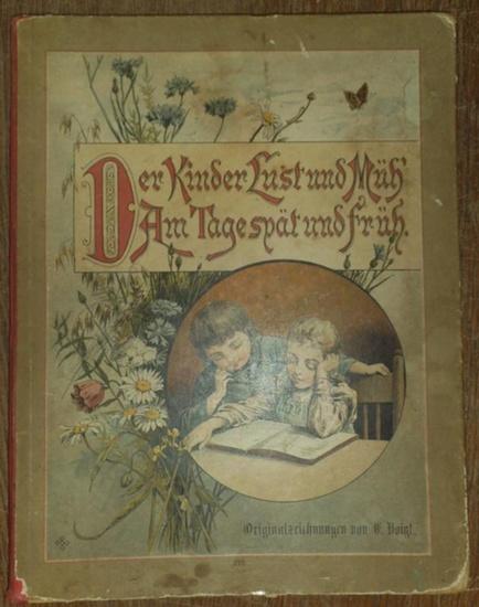 Steinkamp, A. / K. Voigt: Der Kinder Lust und Müh' am Tage spät und früh: Bilder und Verse für die Kleinen mit Originalzeichnungen von K. Voigt und Verse von A. Steinkamp.