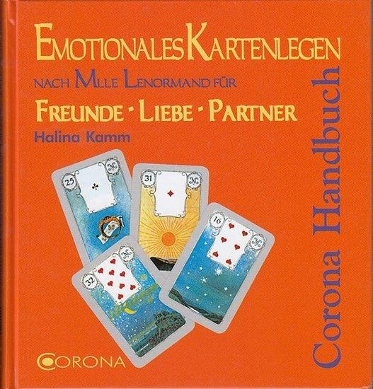 Kamm, Halina: Emotionales Kartenlegen nach Mlle. Lenormand für Freunde - Liebe - Partner. (Corona-Handbuch).