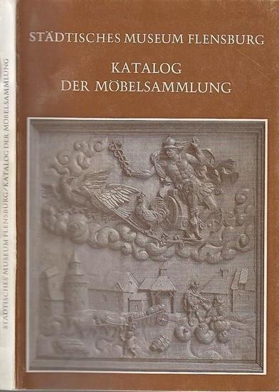 Städtisches Museum Flensburg (Hrsg.): Katalog der Möbelsammlung. Einführung von Ellen Redlefsen.