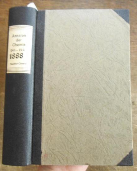 Annalen der Chemie - Hermann Kopp, A. W. Hofmann, A. Kekule, E. Erlenmeyer, Jacob Volhard (Hrsg.): Justus Liebig's Annalen der Chemie 1888. Band 243 -244. Zwei Teile mit jeweils 3 Heften in einem Band.