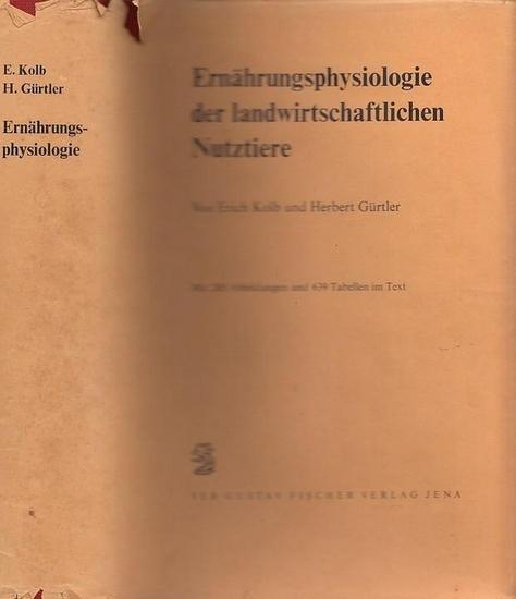 Kolb, Erich - Herbert Gürtler: Ernährungsphysiologie der landwirtschaftlichen Nutztiere.