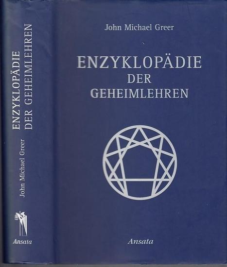 Greer, John Michael: Enzyklopädie der Geheimlehren.