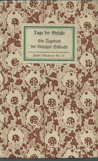 Inselbücherei. - Rochlitz, Friedrich: Insel-Bändchen Nr. 17: Tage der Gefahr. Ein Tagebuch der Leipziger Schlacht.