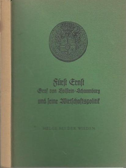 Holstein - Schaumburg, Fürst Ernst Graf von. - Helge bei der Wieden: Fürst Ernst Graf von Holstein - Schaumburg und seine Wirtschaftspolitik. (Schaumburg - Lippische Mitteilungen, 15. Heft).