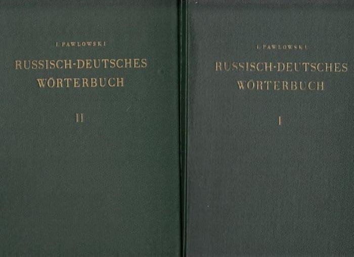 Pawlowski, I.: Russisch - Deutsches Wörterbuch. Komplett in 2 Bänden.
