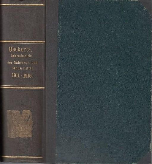 Beckurts, H. unter Mitwirkung von H. Frerichs und H. Emde: Jahresbericht über die Fortschritte in der Untersuchung der Nahrungs- und Genussmittel. 21. Jahrgang 1911 / 22. Jgg. 1912 / 23. Jg. 1913 / 24. Jg. 1914 / 25. Jhrg. 1915 in einem Band.