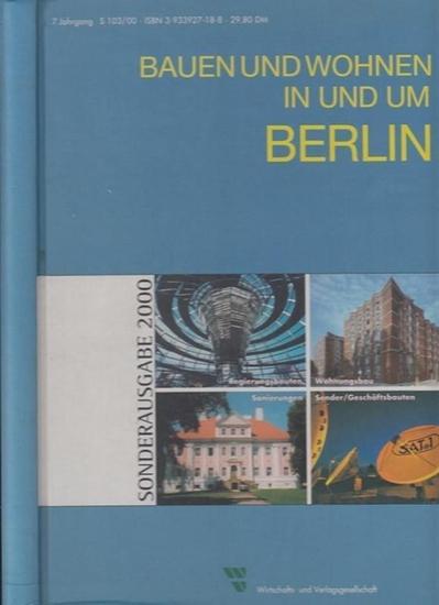 Bauen und wohnen in Berlin. - Heinz, Christian (Chefred.): Bauen und wohnen in und um Berlin 2000. 7. Jahrgang.