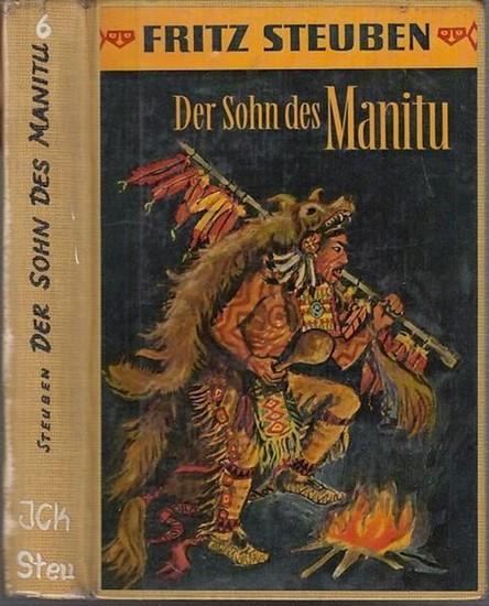 Steuben, Fritz: Der Sohn des Manitu ( Tecumseh, Band 6 ).