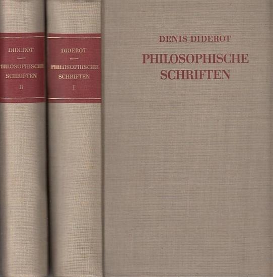 Diderot, Denis. - Theodor Lücke (Hrsg.): Philosophische Schriften. Komplett in 2 Bänden bearbeitet von Theodor Lücke.