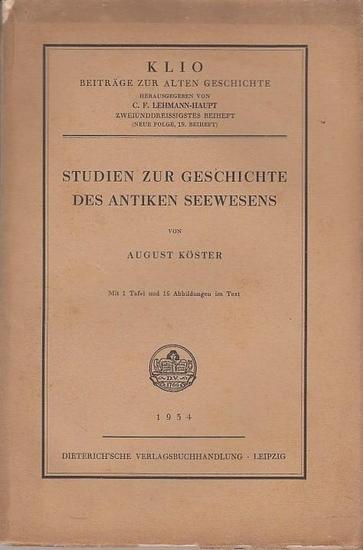 Köster, August - C.F. Lehmann-Haupt (Hrsg): Studien zur Geschichte des antiken Seewesens. ( = Klio. Beiträge zur alten Geschichte. 32. Beiheft. Neue Folge, 19. Beiheft.)