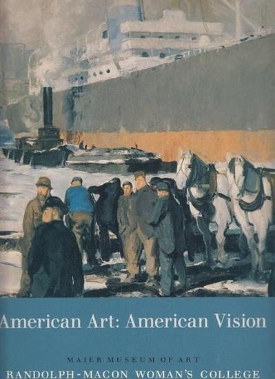 Schall, Ellen M. - John Wilmerding, David M. Sokol: American Art: American Vision - Paintings from a Century of Collecting.