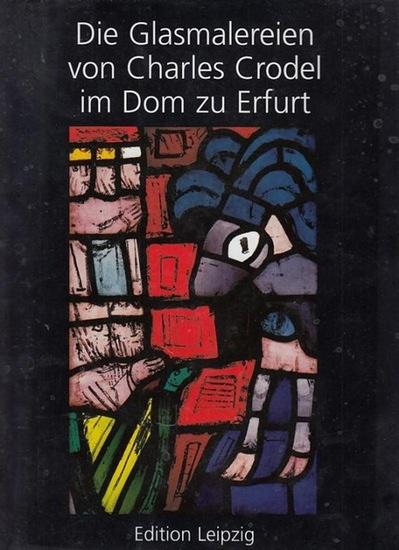 Crodel, Charles. - Bornschein, Falko ; Glaß, Thomas ; Jähn, Matthias: Die Glasmalereien von Charles Crodel im Dom zu Erfurt.