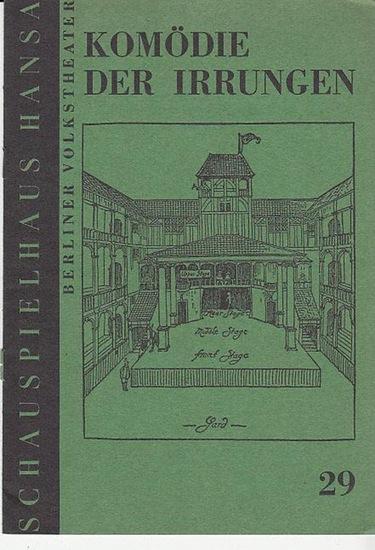 William Shakespeare.- Programmheft Berlin- Hansatheater- Intendanz- (Hrsg.) Komödie der Irrungen Programmheft des Hansa Theaters Berlin 1969.
