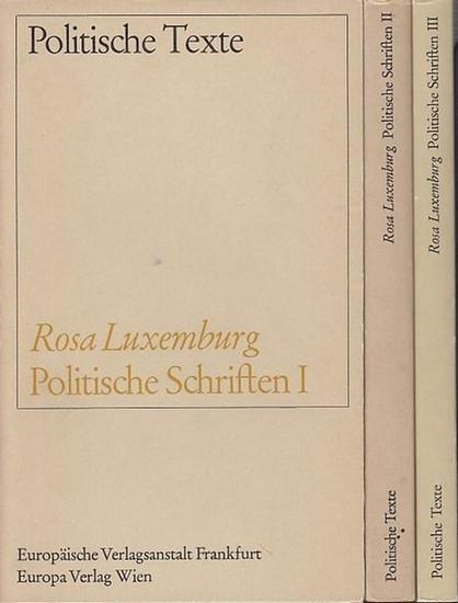 Luxemburg, Rosa / Flechtheim, Ossip K. (Hrsg.): Politische Schriften. Komplett in 3 Bänden. (= Politische Texte).