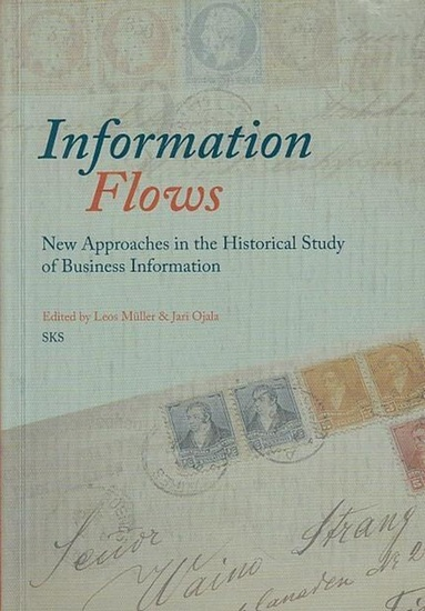 Müller, Leos / Ojala, Jari (ed.): Information flow : New approaches in the historical study of business information.